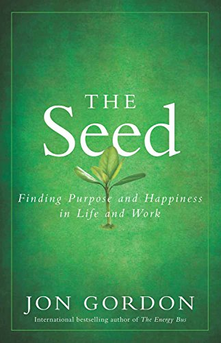 9788126558384: The Seed: Finding Purpose and Happiness in Life and Work