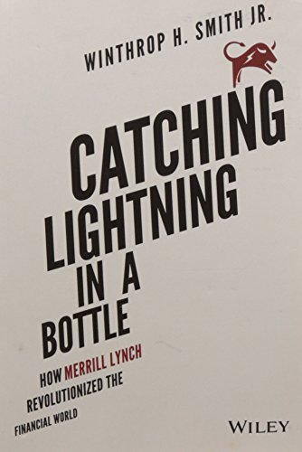 9788126561421: Catching Lightning in a Bottle: How Merrill Lynch Revolutionized the Financial World