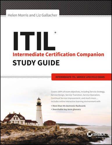 ITIL Intermediate Certification Companion Study Guide: Intermediate: Helen Morris, Liz