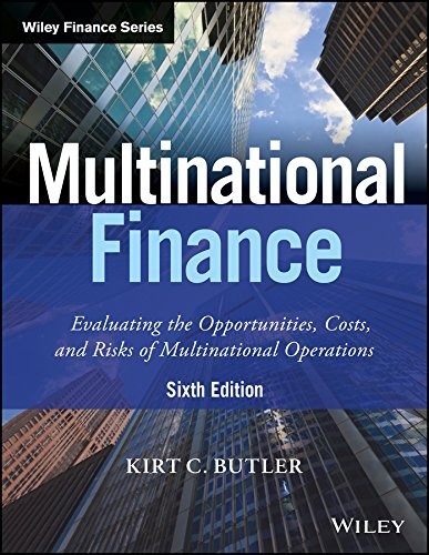 Multinational Finance, 6Ed: Evaluating The Opportunities, Costs: Kirt C. Butler