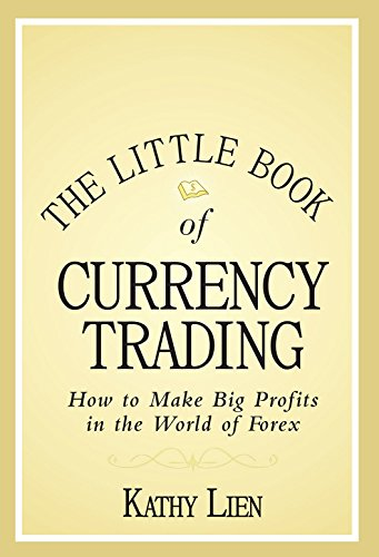 9788126565887: The Little Book of Currency Trading: How to Make Big Profits in the World of Forex: 2016