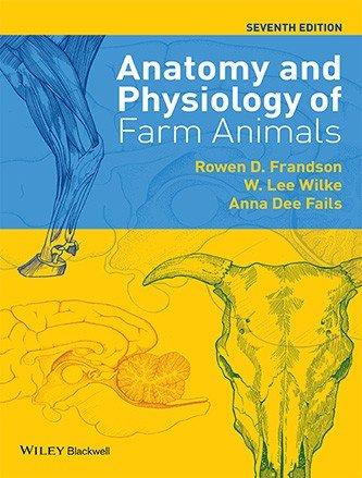 9788126566709: Anatomy and Physiology of Farm Animals [Paperback] [Jan 01, 2017] ROWEN D. FRANDSON