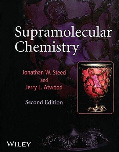 Supramolecular Chemistry, 2nd Edition: Jonathan W. Steed,
