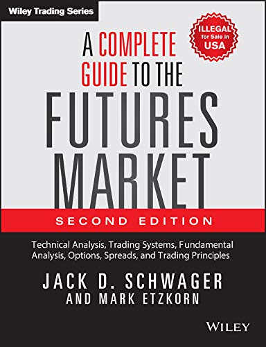 9788126567270: A Complete Guide to the Futures Market: Technical Analysis, Trading Systems, Fundamental Analysis, Options, Spreads,and Trading Principles: 2017