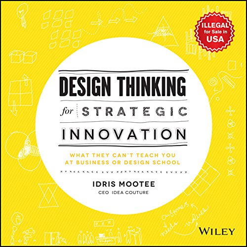 9788126572694: Design Thinking For Strategic Innovation: What They Can't Teach You At Business Or Design School