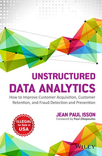 Unstructured Data Analytics: How To Improve Customer: Jean Paul Isson