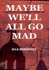 May Be We'll All Go MadEnglish: Ulla Berkewicz