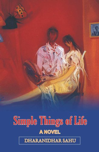 Simple Things of Life: A Novel: Dharanidhar Sahu