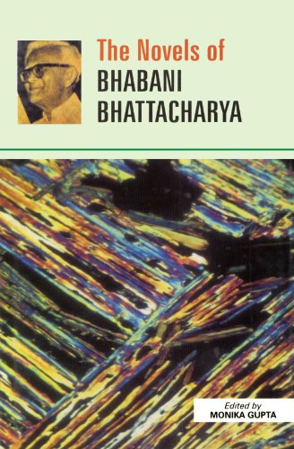 Novels of Bhabani Bhattacharya: Monika Gupta