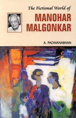 The Fictional World of Manohar Malgonkar: A. Padmanabhan