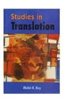 Studies in Translation: Mohit K Ray