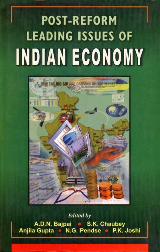 Post-Reform Leading Issues of Indian Economy, Vol. I: A.D.N. Bajpai, S.K. Choubey, N.G. Pendse & ...