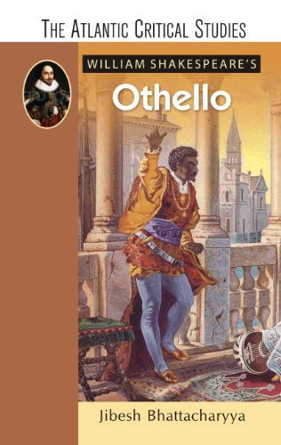 William Shakespeare`s Othello (The Atlantic Critical Studies): Jibesh Bhattacharya