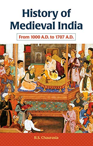 History Of Medieval India From 1000 A.D.: R.S. Chaurasia