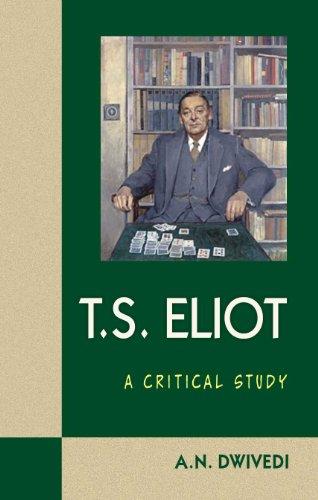 T.S. Eliot: A Critical Study: A. N. Dwivedi