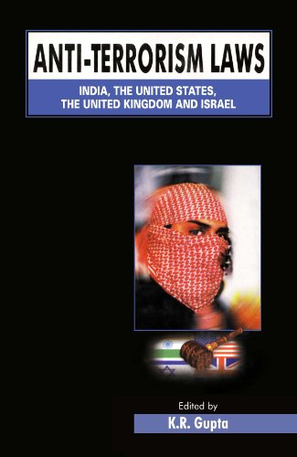 Anti-terrorism Laws (India, The United States, The United Kingdom and Israel), Vol. I: K.R. Gupta (...