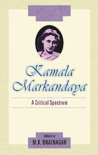 Kamala Markandaya : A Critical Spectrum: M K Bhatnagar