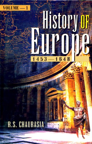 History of Europe (1453-1648), Volume 1: R.S. Chaurasia