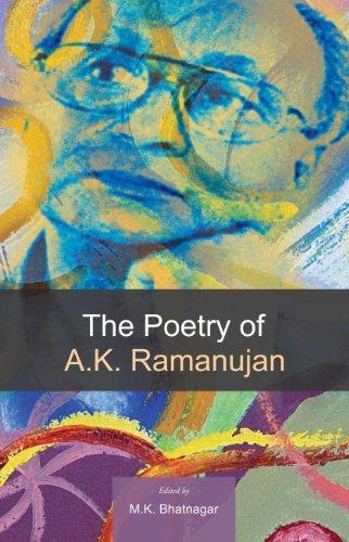 The Poetry Of A.K. Ramanujan: M.K. Bhatnagar