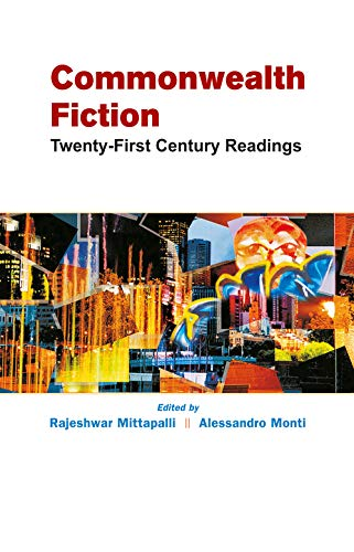 Commonwealth Fiction : Twenty First Century Readings: Rajeshwar Mittapalli and