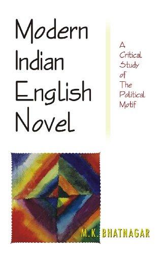 Modern Indian English Novel: Bhatnagar M.K.