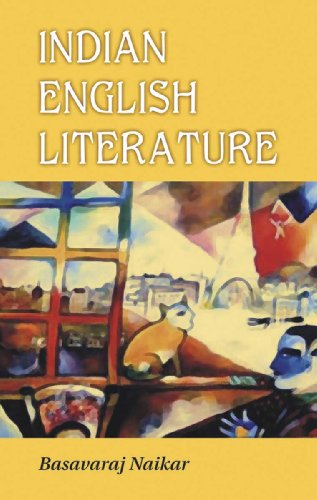 Indian English Literature : Volume IV: Basavaraj Naikar