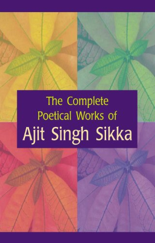 The Complete Poetical Works of Ajit Singh Sikka, Vol. 2: A. S. Sikka
