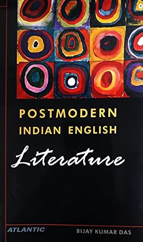 Postmodern Indian English Literature: Bijay Kumar Das