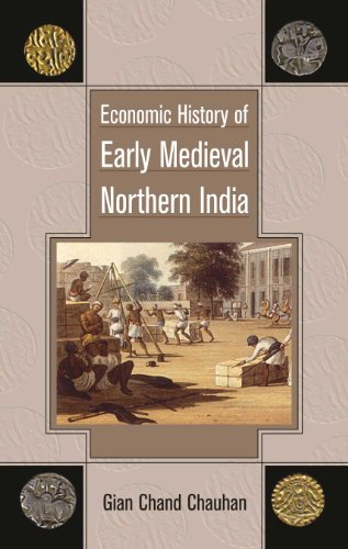 Economic History Of Early Medieval Northern India: Gian Chand Chauhan