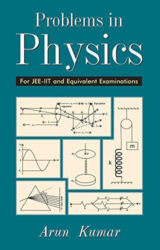 9788126902675: Problems in Physics [Paperback] [Jan 01, 2003] Arun Kumar