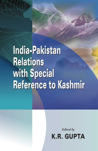 India-Pakistan Relations with Special Reference to Kashmir, Vol. I: K.R. Gupta (Ed.)