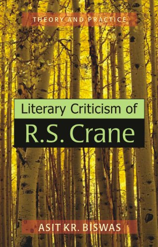 Literary Criticism of R S Crane : Theory and Practice: Asit Kr Biswas