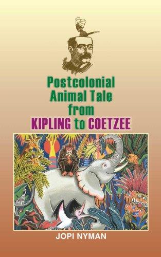 Postcolonial Animal Tale from Kipling to Coetzee: Jopi Nyman