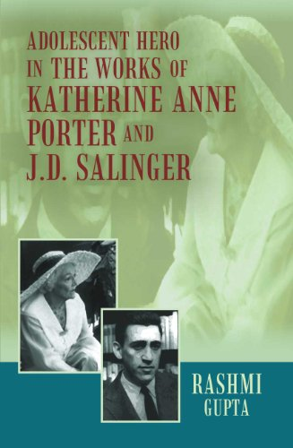 Adolescent Hero in the Works of Katherine Anne Porter and J.D. Salinger: Rashmi Gupta