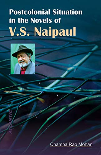 9788126903474: Postcolonial Situation in the Novels of V.S. Naipaul