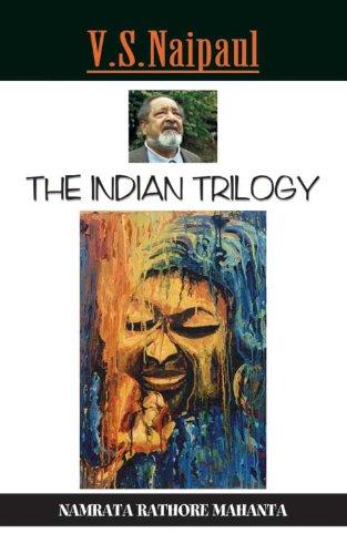 V.S. Naipauls Indian Trilogy Diasporic Chronicles: Namrata Rathore Mahanta