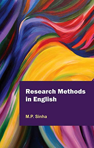 Research Methods in English: M. P. Sinha