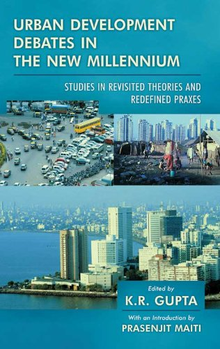 Urban Development Debates in the New Millennium: Studies in Revisited Theories and Redifined Praxes...