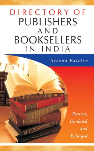 Directory of Publishers and Booksellers in India (Second Revised Updated & Enlarged Edition): ...