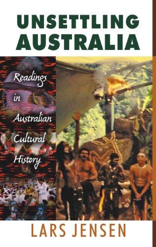 9788126904068: Unsettling Australia Readings in Australian Cultural History
