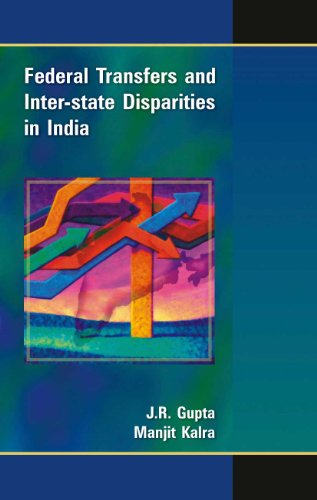 Federal Transfers and Inter-state Disparities in India: J.R. Gupta,Manjit Kalra