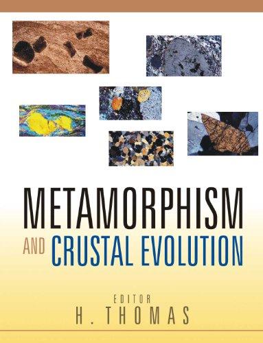 Metamorphism and Crustal Evolution: H. Thomas (Ed.)