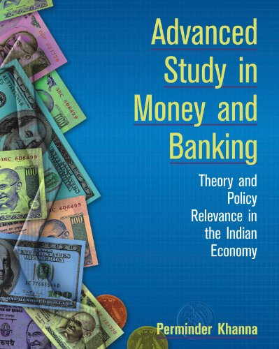 Advanced Study In Money And Banking Theory and Policy Relevance in the Indian Economy
