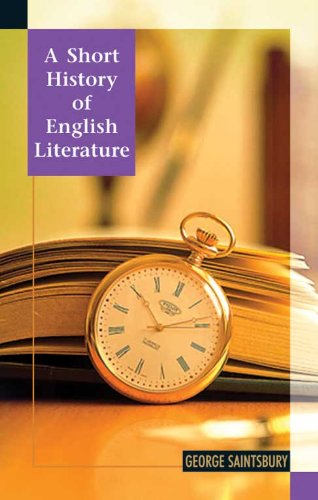 A Short History of English Literature, Vol. 1: George Saintsbury (Author), Mohit K. Ray (frwd)