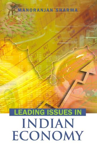 Leading Issues in Indian Economy: Manoranjan Sharma (Ed.)