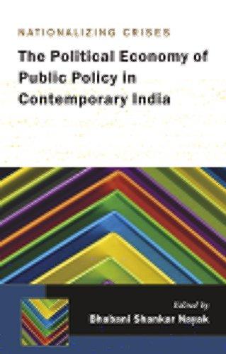 Nationalizing Crises : The Political Economy of: Bhabani Shankar Nayak