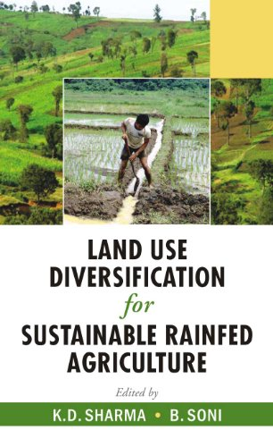 Land Use Diversification for Sustainable Rainfed Agriculture: B. Soni,K.D. Sharma