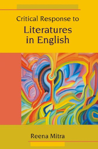 Critical Response to Literatures in English: Reena Mitra
