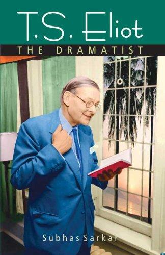 T.S. Eliot: The Dramatist: Subhas Sarker