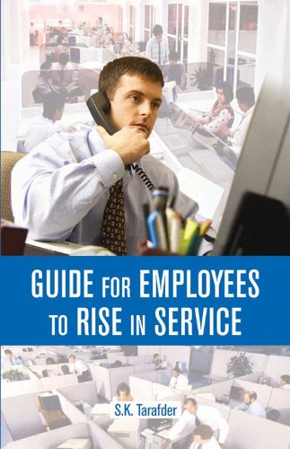 Guide for Employees to Rise in Service: S.K. Tarafder